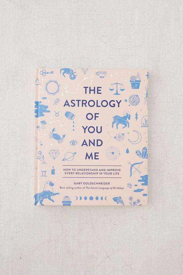 "<p><a href=""https://www.popsugar.com/buy/Astrology-You-Me-How-Understand-Improve-Every-Relationship-539188?p_name=The%20Astrology%20of%20You%20and%20Me%3A%20How%20to%20Understand%20%2B%20Improve%20Every%20Relationship&retailer=urbanoutfitters.com&pid=539188&price=25&evar1=savvy%3Aus&evar9=47094850&evar98=https%3A%2F%2Fwww.popsugar.com%2Fsmart-living%2Fphoto-gallery%2F47094850%2Fimage%2F47094855%2FAstrology-You-Me-How-to-Understand-Improve-Every-Relationship&list1=shopping%2Cbooks%2Castrology%2Choroscope&prop13=mobile&pdata=1"" rel=""nofollow"" data-shoppable-link=""1"" target=""_blank"" class=""ga-track"" data-ga-category=""Related"" data-ga-label=""https://www.urbanoutfitters.com/shop/the-astrology-of-you-and-me-how-to-understand-improve-every-relationship-by-gary-goldschneider?category=SEARCHRESULTS&amp;color=000"" data-ga-action=""In-Line Links"">The Astrology of You and Me: How to Understand + Improve Every Relationship</a> ($25) takes the study of astrology one step further by explaining how the signs relate to each other. It's fascinating stuff, especially if you're having issues with your Virgo sister or want to get to know your new Aries boyfriend a bit better.</p>"