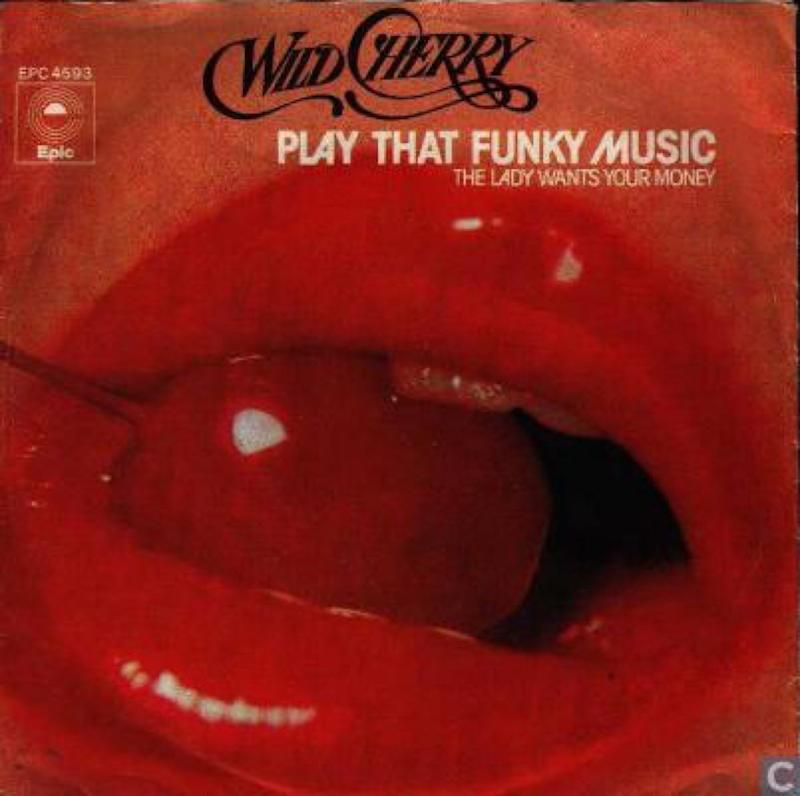 Play That Funky Music- Wild Cherry