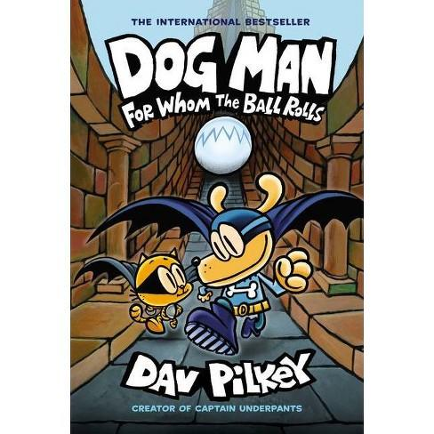 Dog Man: For Whom the Ball Rolls: From the Creator of Captain Underpants (Dog Man #7) (7) (Amazon / Amazon)