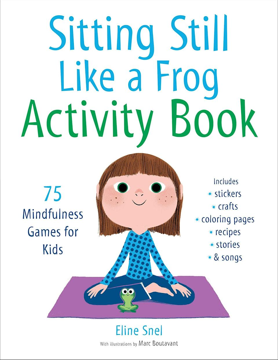 <p>Chock-full of mindfulness games and activities, <strong><span>Sitting Still Like a Frog Activity Book</span></strong> ($11) has stickers, crafts, and coloring pages designed to make little ones feel zen.</p>