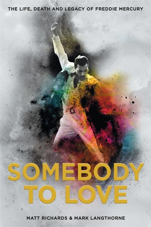 <p>Somebody to Love: The Life, Death and Legacy of Freddie Mercury by Matt Richards & Mark Langthorne, out Nov. 22 via Weldon Owen </p>