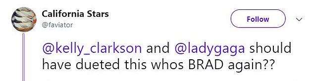 One tweeted: 'Kelly Clarkson and Lady Gaga should have dueted this who's BRAD again?'
