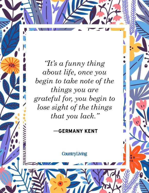"""<p>""""It's a funny thing about life, once you begin to take note of the things you are grateful for, you begin to lose sight of the things that you lack."""" </p>"""