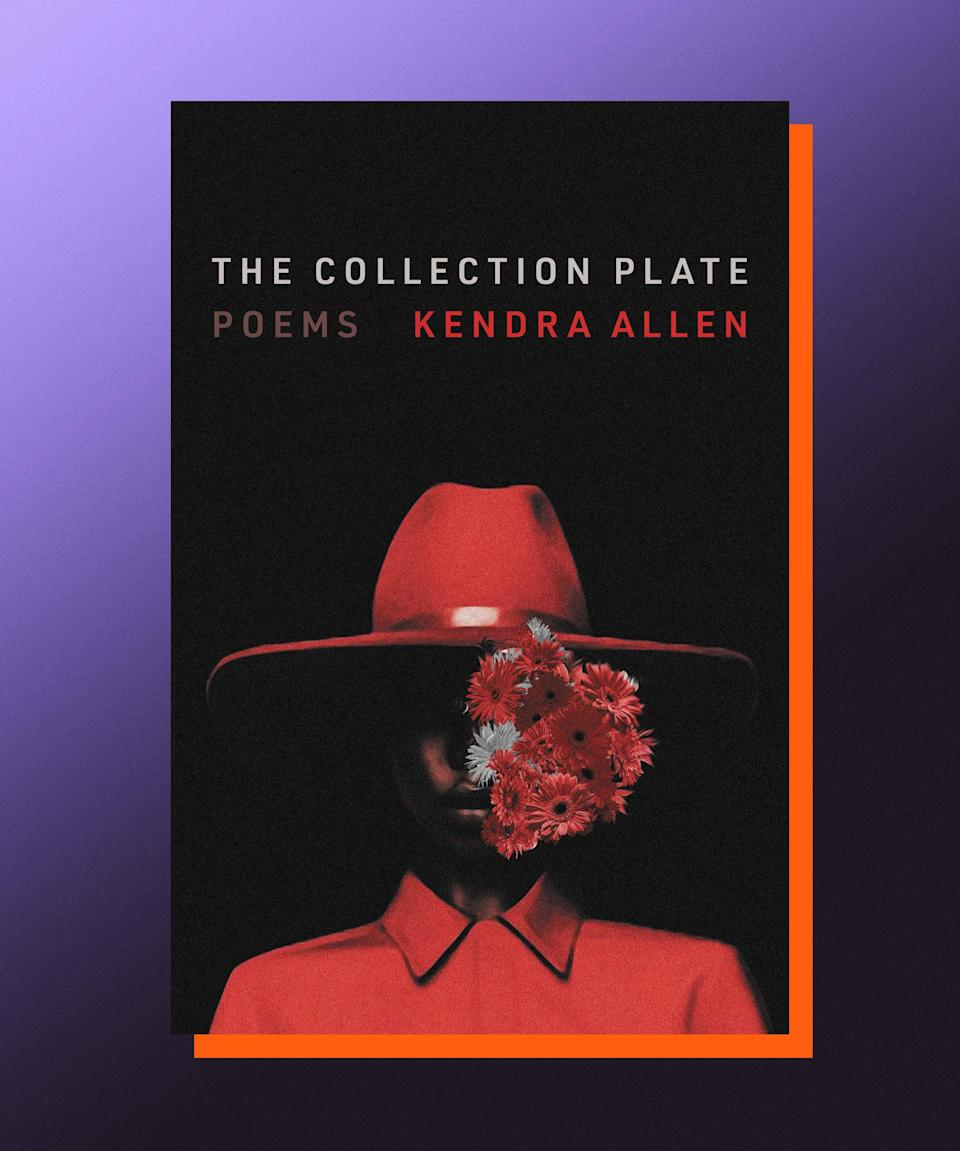 """<strong><em>The Collection Plate</em>, Kendra Allen (</strong><a href=""""https://bookshop.org/books/the-collection-plate-poems/9780063048478"""" rel=""""nofollow noopener"""" target=""""_blank"""" data-ylk=""""slk:available July 6"""" class=""""link rapid-noclick-resp""""><strong>available July 6</strong></a><strong>)</strong><br><br>This spectacular debut poetry collection by Dallas-born, recent Iowa graduate Kendra Allen marks the arrival of a singular new talent, a poet whose lyricism is artfully matched by the depths of the emotions she conveys. Allen's poems explore themes of Blackness, womanhood, sex, desire, pain, and belonging, offering glimpses of the casual cruelty and sublime beauty that swim just under the surface of all our experiences."""