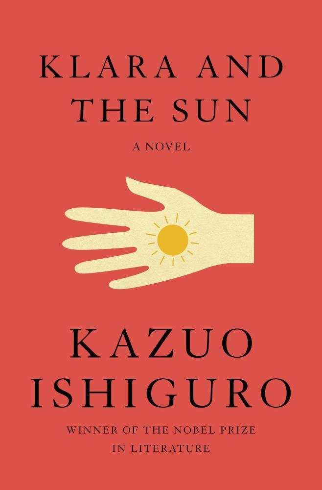 """This cover image released by Knopf shows """"Klara and the Sun,"""" a novel by Kazuo Ishiguro. (Knopf via AP)"""
