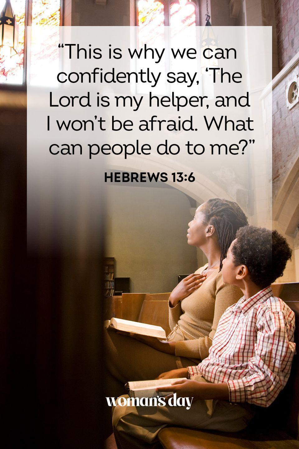 """<p>""""This is why we can confidently say, 'The Lord is my helper, and I won't be afraid. What can people do to me?"""" </p><p><strong>The Good News:</strong> What earthly troubles can hurt you when God is on your side? Your anxiety will never win against Him.</p>"""