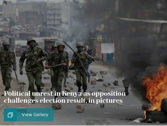 Political unrest in Kenya as opposition challenges election result, in pictures