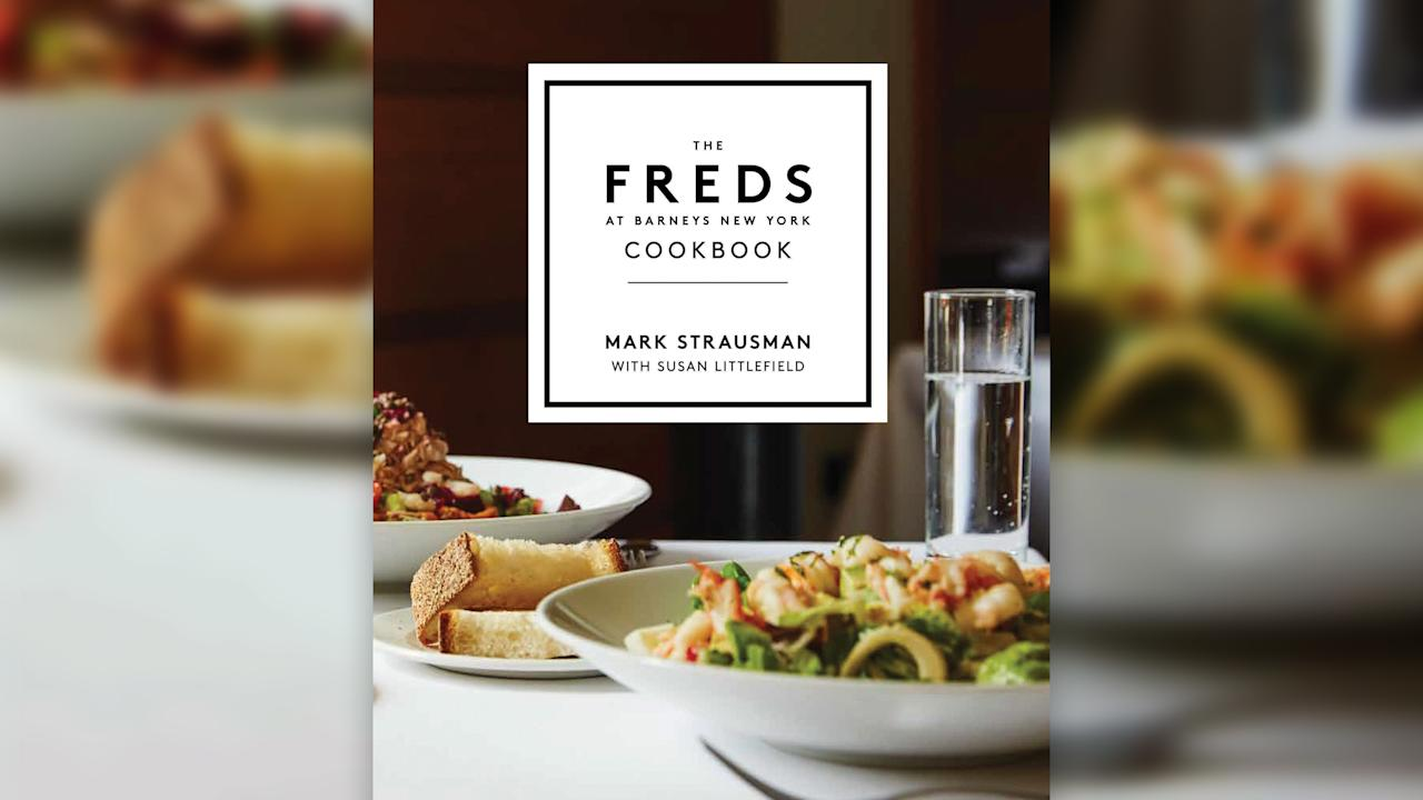 The fashion conscious can now enjoy dishes at home from the new 'Freds at Barneys New York Cookbook.'