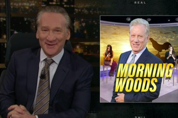 Bill Maher james woods