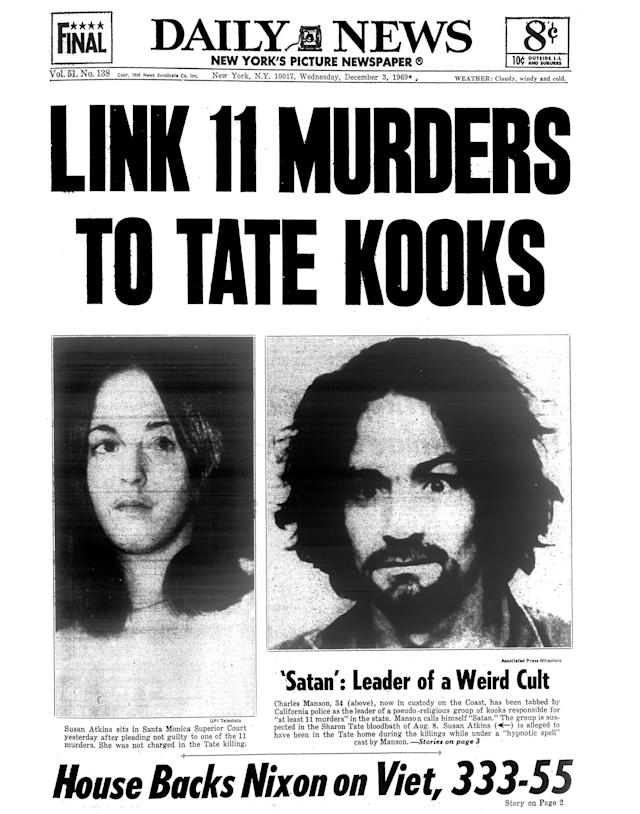 "<p>The front page of the Daily News on Dec. 3, 1969, carries the headline, ""LINK 11 MURDERS TO TATE KOOKS – 'Satan': Leader of a Weird Cult."" The article goes on to say, ""Charles Manson, 34, now in custody on the Coast, has been tabbed by California police as the leader of a pseudo-religious group of kooks responsible for 'at least 11 murders' in the state. Manson calls himself 'Satan.' The group is suspected in the Sharon Tate bloodbath of Aug. 8. Susan Atkins is alleged to have been in the Tate house during the killings while under a 'hypnotic spell' cast by Manson. Susan Atkins sits in Santa Monica Supreme Court after pleading not guilty to one of the 11 murders. She was not charged in the Tate killing."" (Photo: NY Daily News via Getty Images) </p>"