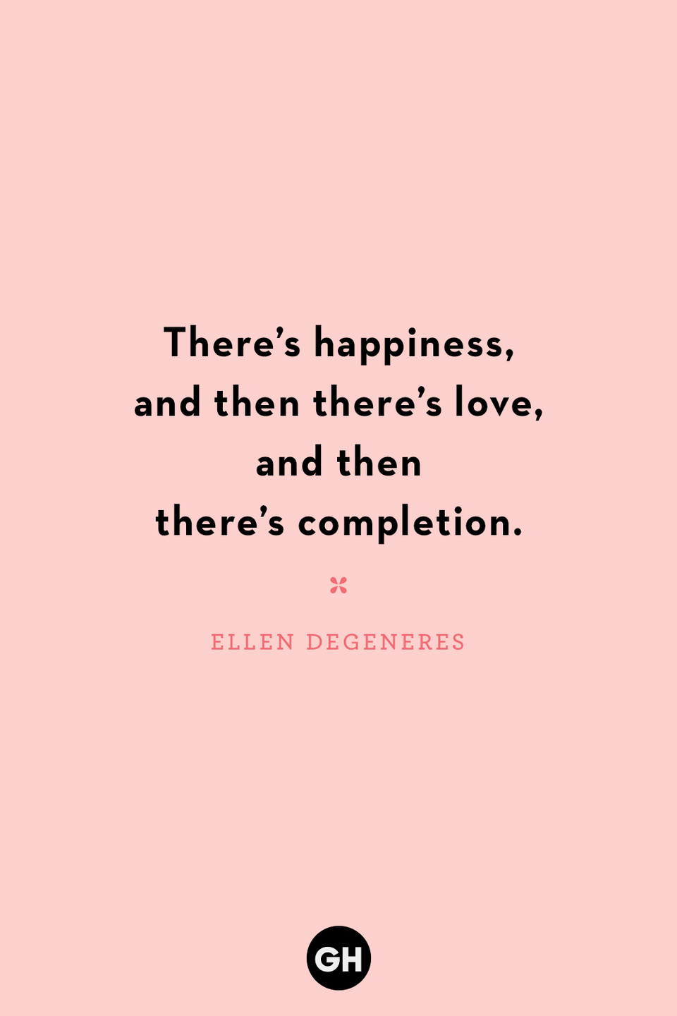 <p>There's happiness, and then there's love and then there's completion.</p>