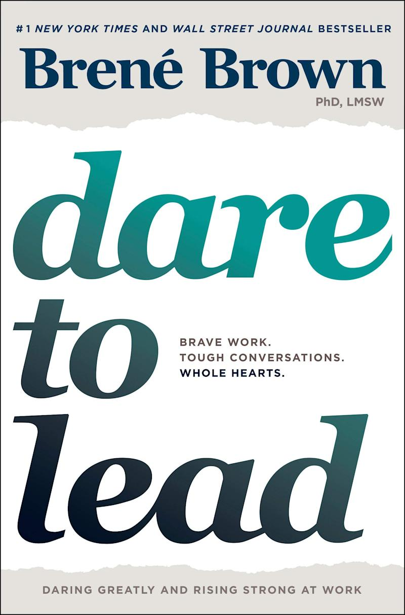 """A road map for anyone who wants to lead mindfully, live bravely, and dare to lead."" Sheryl Sandberg"