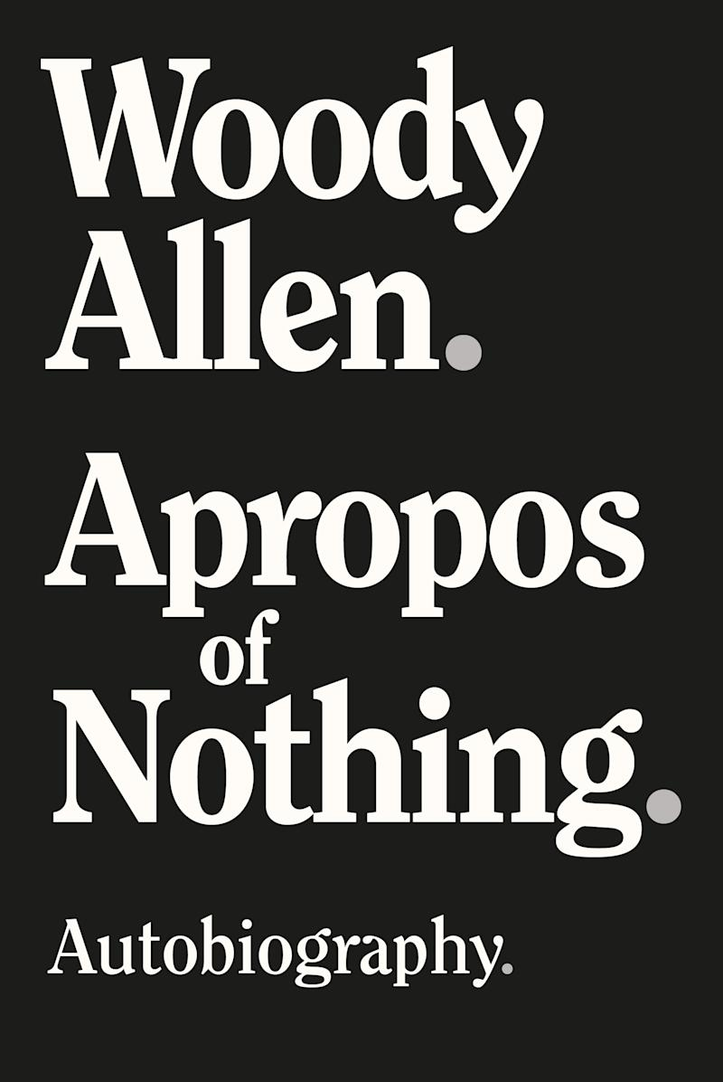 "Woody Allen's autobiography, ""Apropos of Nothing,"" has been released after all. (Photo: Courtesy of Skyhorse Publishing)"