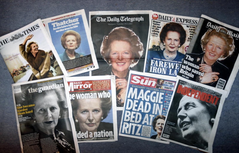 """British daily newspapers featuring front-page coverage of former British Prime Minister Margaret Thatcher's death, are seen in London, Tuesday, April 9, 2013. Thatcher, the combative """"Iron Lady"""" who infuriated European allies, found a fellow believer in former U.S. President Ronald Reagan and transformed her country by a ruthless dedication to free markets in 11 bruising years as prime minister, died Monday, April 8, 2013. She was 87 years old. (AP Photo)"""