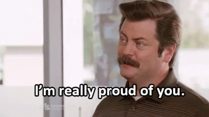 """Ron Swanson from """"Parks and Rec"""" saying, """"I'm really proud of you"""""""
