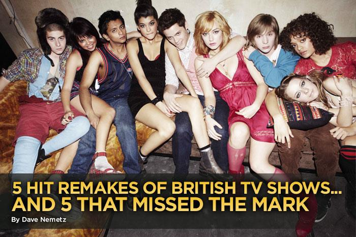 "Don't look now, but TV is experiencing a brand-new British Invasion. This month alone, American versions of British TV shows ""<a href=""http://tv.yahoo.com/skins-mtv/show/46498"" rel=""nofollow"">Skins</a>"" (MTV, pictured), ""<a href=""http://tv.yahoo.com/shameless/show/41047"" rel=""nofollow"">Shameless</a>"" (Showtime), and ""<a href=""http://tv.yahoo.com/being-human-syfy/show/45462"" rel=""nofollow"">Being Human</a>"" (Syfy) are set to debut. So we're looking back at the five most successful remakes of U.K. shows... and five that never should've crossed the pond."
