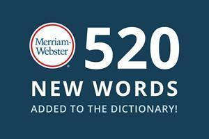 520 New Words Added to the Dictionary at Merriam-Webster.com