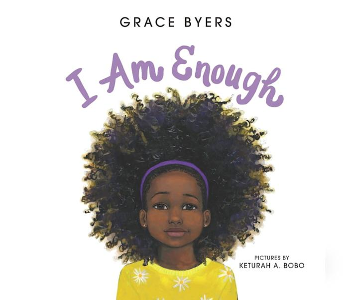 """I Am Enough"" offers lessons about accepting yourself -- as well as others. <i>(Available <a href=""https://www.amazon.com/I-Am-Enough-Grace-Byers/dp/0062667122"" rel=""nofollow noopener"" target=""_blank"" data-ylk=""slk:here"" class=""link rapid-noclick-resp"">here</a>)</i>"