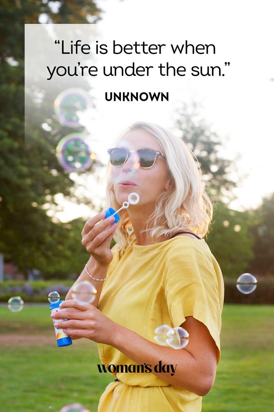 """<p>""""Life is better when you're under the sun.""""</p>"""