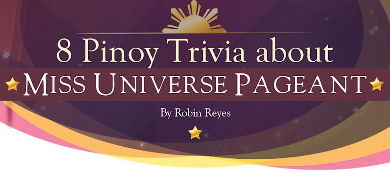 8 Pinoy Trivia about the Miss Universe Pageant