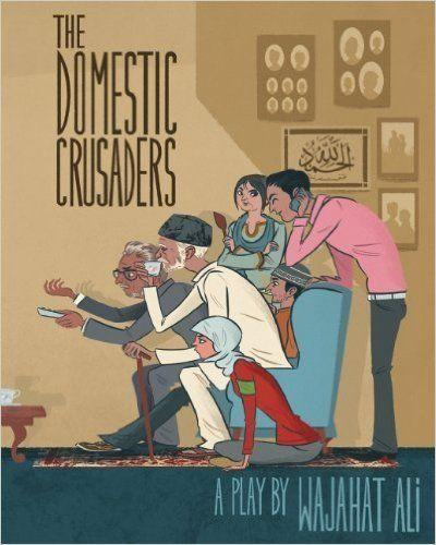 """<i><a href=""""http://www.amazon.com/The-Domestic-Crusaders-Wajahat-Ali/dp/1936365170"""">The Domestic Crusaders</a></i> is a play that depicts&nbsp;a day in the life of a contemporary, Muslim Pakistani-American family. Tensions rise as each family member&nbsp;tries&nbsp;to assert and&nbsp;express their&nbsp;views."""
