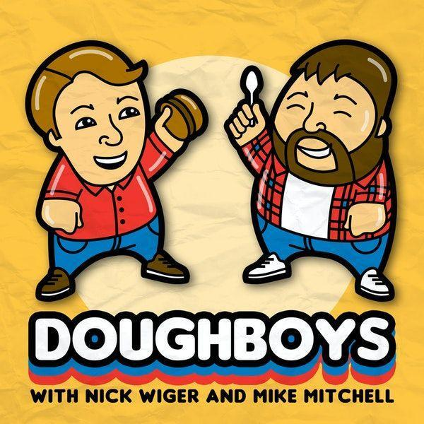 "<p>Comedians Nick Wiger and Mike Mitchell share an unapologetic love of chain restaurants and fast food. Each week, they spotlight the menu hits and misses of American institutions like Cheesecake Factory, as well as regional favorites such as Steak 'n Shake and Culver's. The nostalgic element of American junk fare is a recurring theme, as they and their guests share fond memories of the fast food they grew up on.</p><p><a class=""link rapid-noclick-resp"" href=""https://podcasts.apple.com/us/podcast/doughboys/id996151267"" rel=""nofollow noopener"" target=""_blank"" data-ylk=""slk:LISTEN NOW"">LISTEN NOW</a></p>"