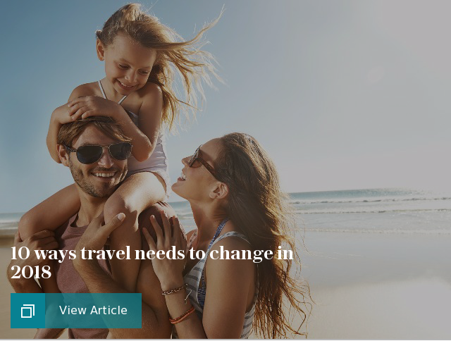 10 ways travel needs to change in 2018