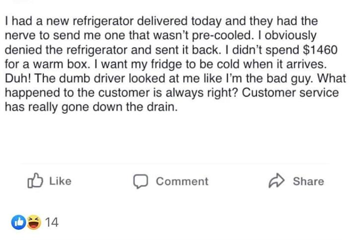 customer mad that their fridge had to be plugged in to cool down