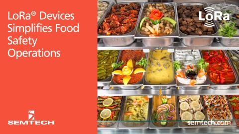 Semtech's LoRa® Devices Simplifies Food Safety Operations