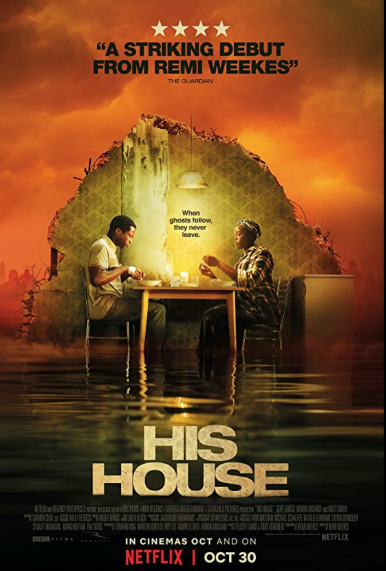 <p>An indie favorite from last year, <em>His House </em>follows a refugee couple after their escape from South Sudan. The couple settle into an English town occupied by an evil. The result is both terrifying and refreshingly original. Maybe the best horror film of the past year.<em><br></em></p>