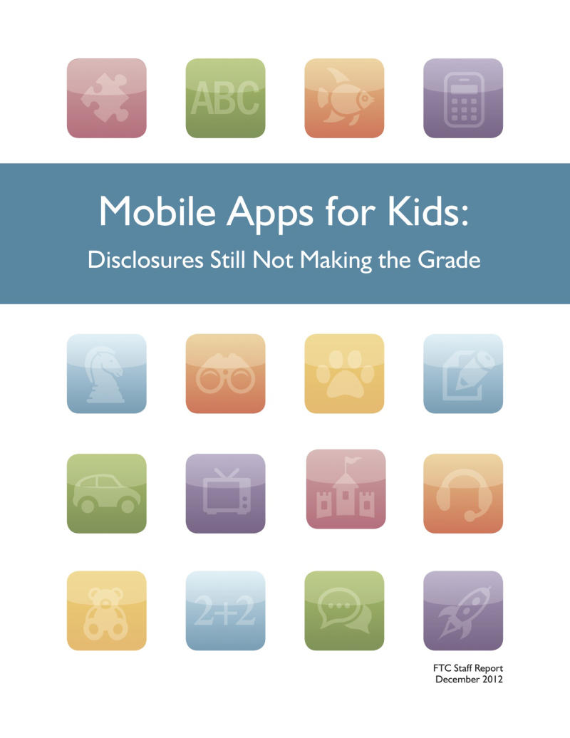 """This handout image provided by the Federal Trade Commission (FTC) shows the cover of the FTC's  """"Mobile Apps for Kids: Disclosures Still Not Making the Grade"""" guide. The Federal Trade Commission is investigating an unspecified number of software companies that make cellphone apps to determine whether they have violated the privacy rights of children by quietly collecting personal information from their phones then sharing it with advertisers and data brokers, the agency said Monday. Such apps can capture a child's physical location, phone numbers of their friends and more.  (AP Photo/FTC)"""