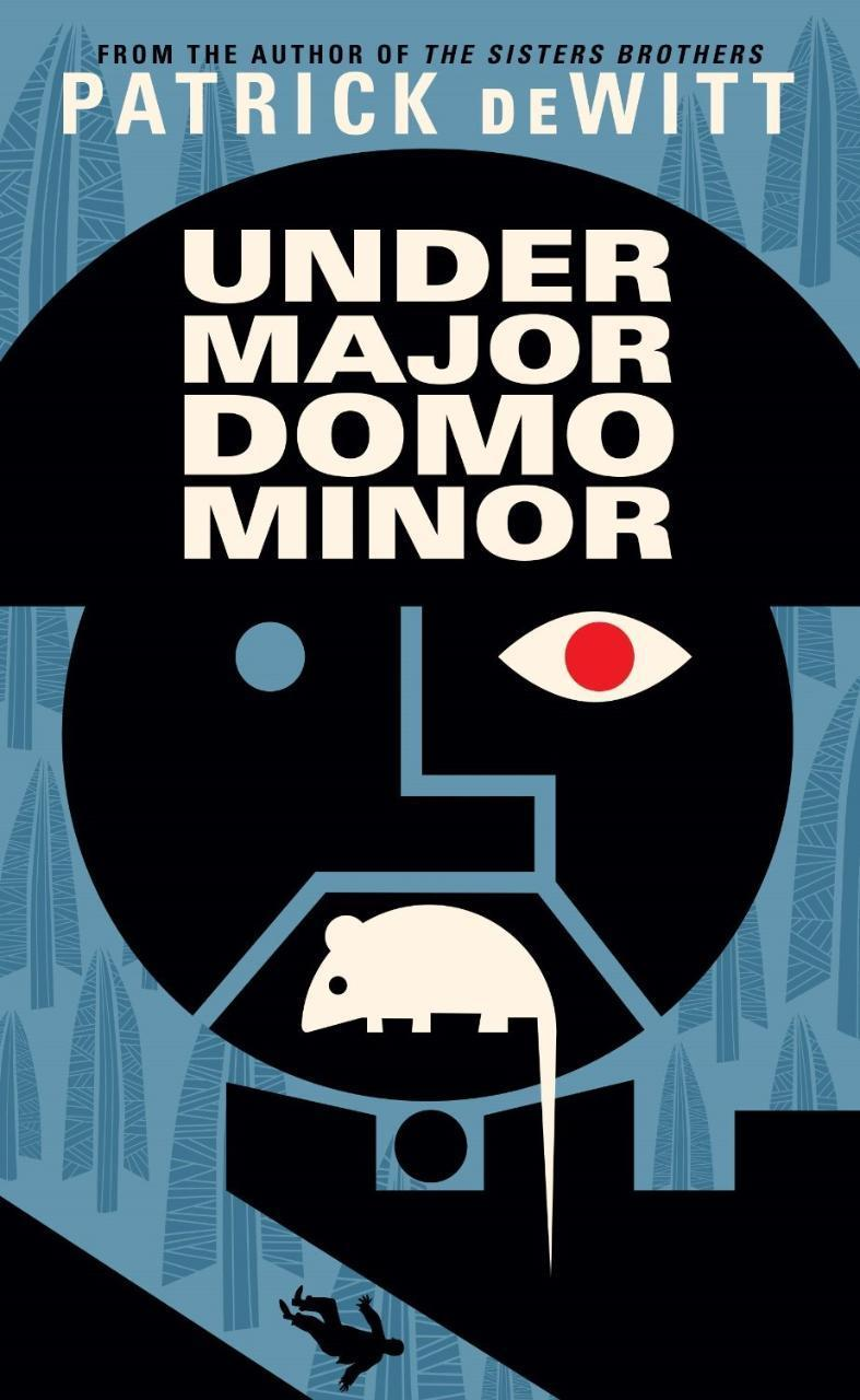 """Undermajordomo Minor"" by Patrick deWitt"