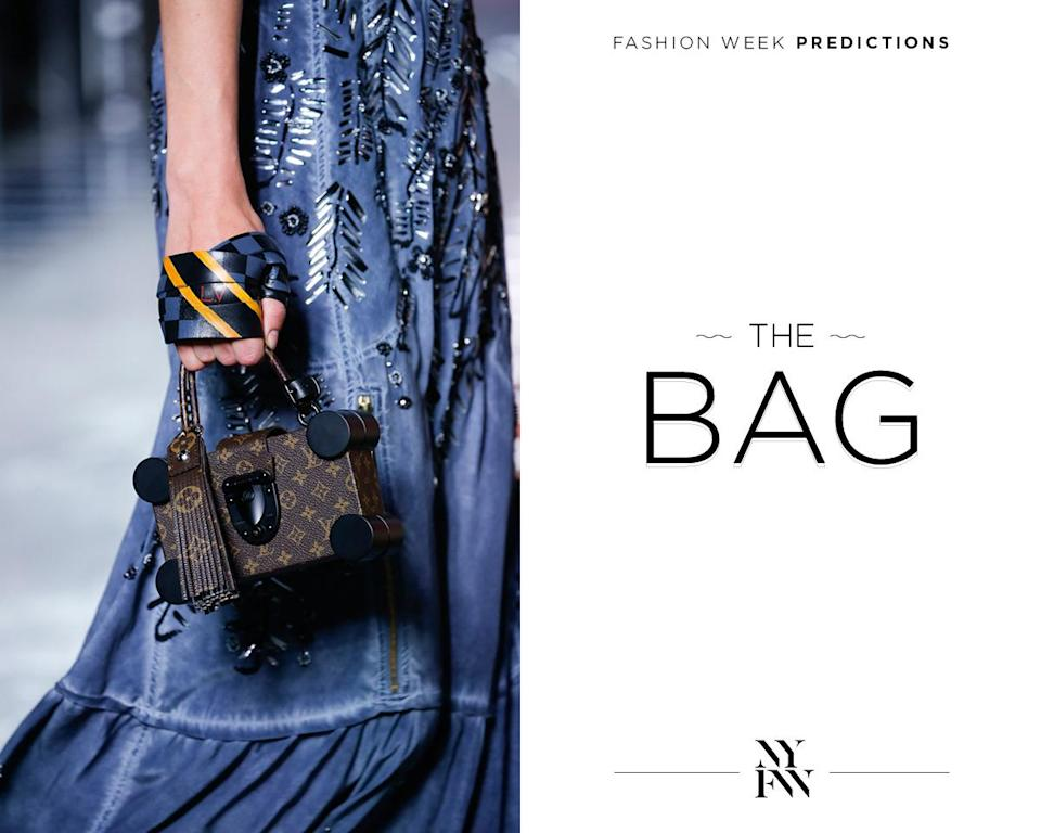 """<p>The golden rule when it comes to bags for fashion week: the smaller, the better because it shows your status in the fashion food chain. Small bags indicates """"I don't need to carry all my invites because I am so well known."""" Unless, of course, your favorite PR has personalized a special bag just for you! </p><p><a href=""""http://us.louisvuitton.com/eng-us/homepage"""" rel=""""nofollow noopener"""" target=""""_blank"""" data-ylk=""""slk:Louis Vuitton"""" class=""""link rapid-noclick-resp""""><b>Louis Vuitton </b></a>Spring Bag</p>"""