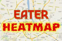 Hot Hot Heat!: The Eater Nashville Heatmap: Where to Eat Right Now