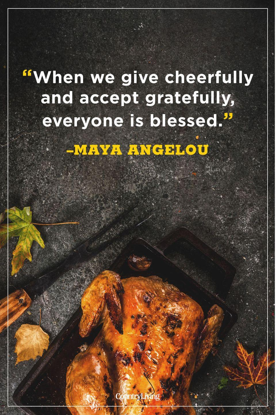 """<p>""""When we give cheerfully and accept gratefully, everyone is blessed.""""</p>"""