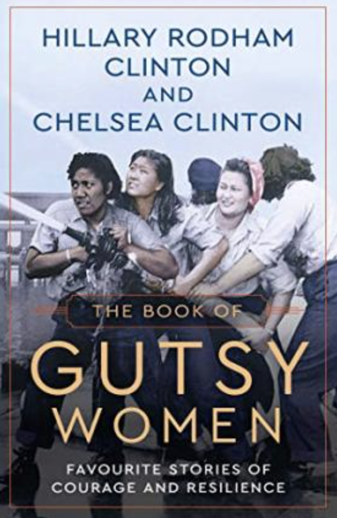 PHOTO: The Book Depository. The Book of Gutsy Women: Favourite Stories of Courage and Resilience by Hillary Rodham Clinton and Chelsea Clinton