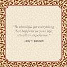 "<p>""Be thankful for everything that happens in your life; it's all an experience.""</p>"