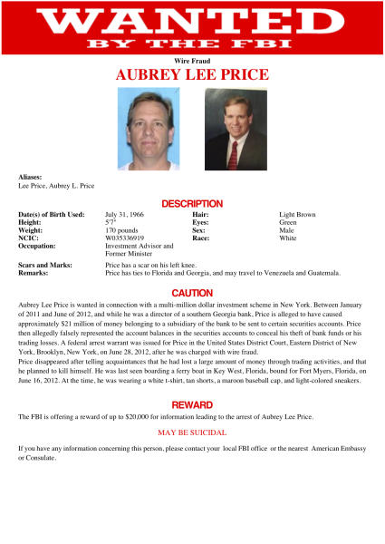An undated image provided by the Federal Bureau of Investigation shows a wanted poster for Aubrey Lee Price. Local and federal investigators are trying to determine whether Aubrey Lee Price killed himself or whether he slipped away with $17 million dollars of investors' money. (AP Photo/FBI)