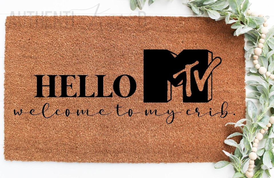 <p>Have your own MTV moment with this <span>MTV Cribs Doormat</span> ($39).</p>