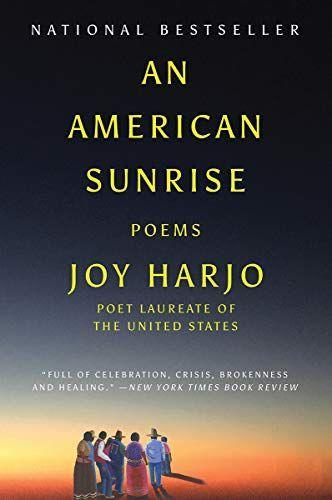 """<p><strong>Joy Harjo</strong></p><p>amazon.com</p><p><strong>$14.99</strong></p><p><a href=""""https://www.amazon.com/dp/0393358488?tag=syn-yahoo-20&ascsubtag=%5Bartid%7C10055.g.36478225%5Bsrc%7Cyahoo-us"""" rel=""""nofollow noopener"""" target=""""_blank"""" data-ylk=""""slk:Shop Now"""" class=""""link rapid-noclick-resp"""">Shop Now</a></p><p>In her latest collection, the first Native American Poet Laureate of the United States writes about the beauty and abundance of her homeland, the same one from which her ancestors were forcibly displaced. It interweaves her most personal memories with universal themes that will remind us how interconnected we all are. </p>"""