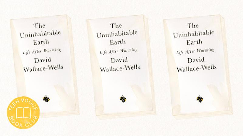 David Wallace-Wells' The Uninhabitable Earth Highlights the Urgency of Climate Change