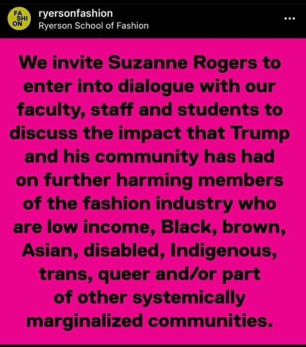 One section of the since-deleted three-part statement posted by Ryerson's School of Fashion invited Suzanne Rogers to have a conversation about it calls Trump's harmful impact on certain demographics in the fashion industry.