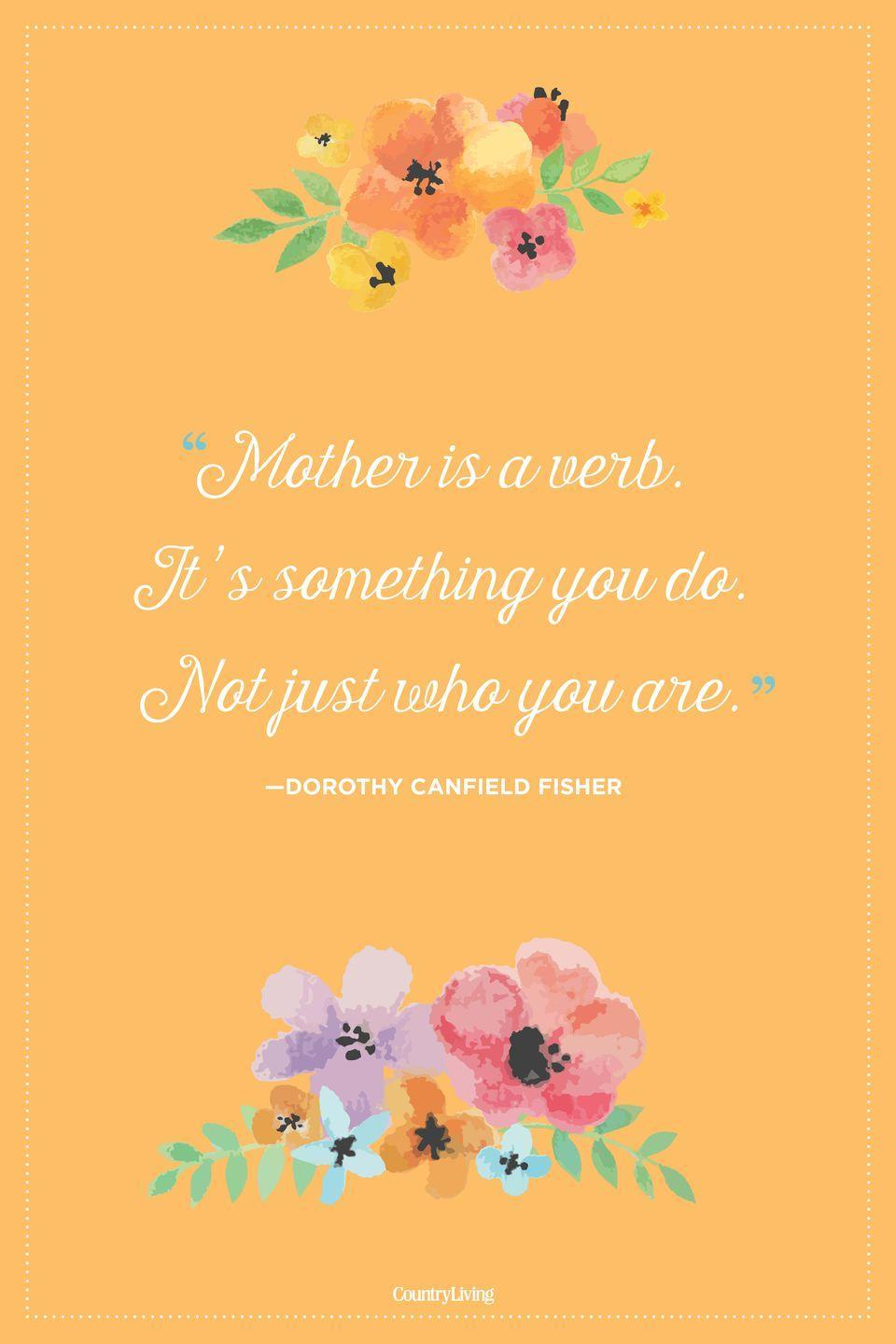 "<p>""Mother is a verb. It's something you do. Not just who you are.""</p>"