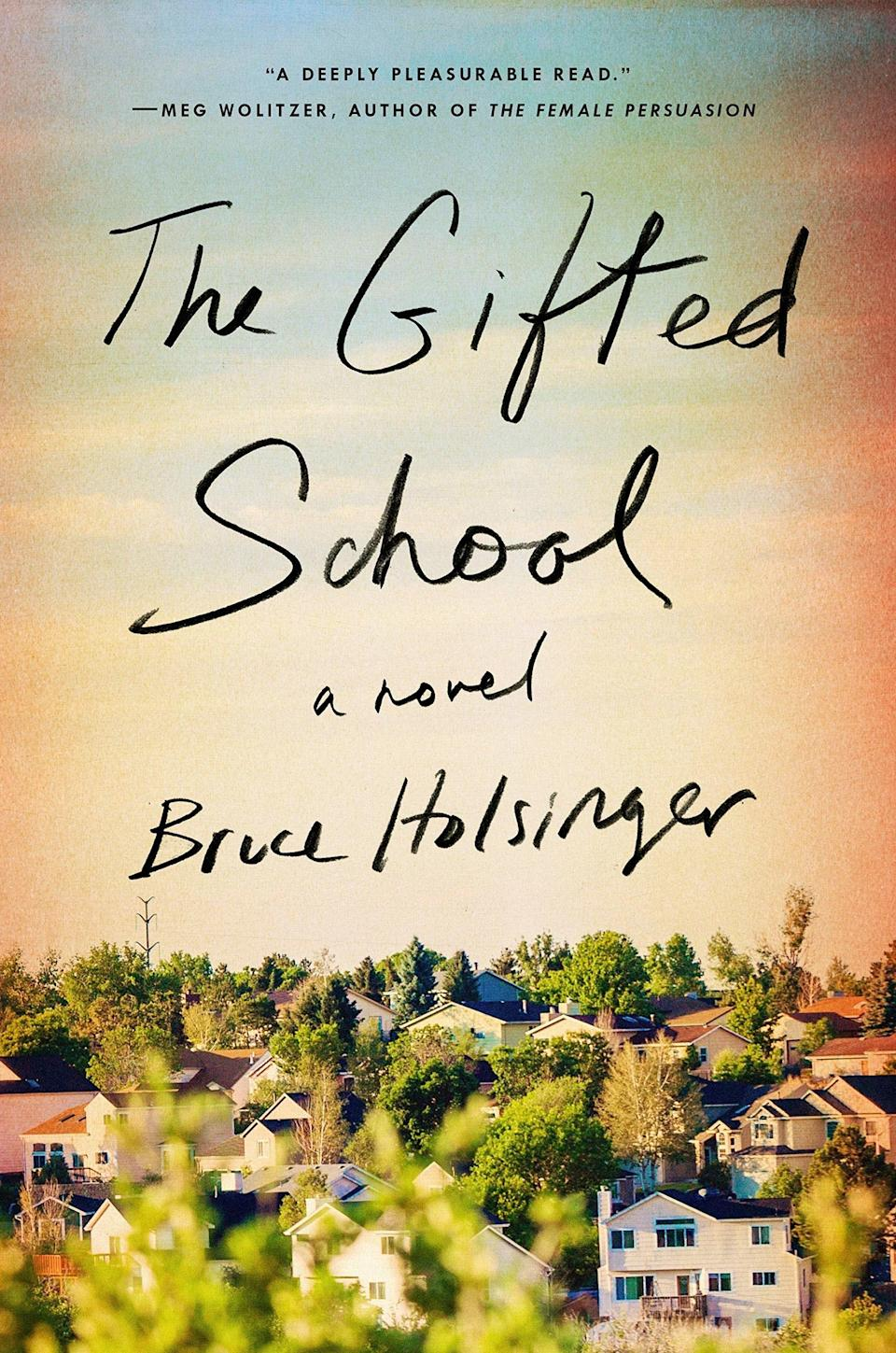 Admit it: You were just as captivated by the college-admissions scandal as the rest of us. While the drama around Operation Varsity Blues may have died down, <em>The Gifted School</em> is a just-as-juicy, fictional account of parents who will do <em>anything</em> to get their children an elite education. The novel opens with the founding of a new application-only magnet school in a small town and follows four close friends—and their parents—as they battle it out for those few coveted spots.