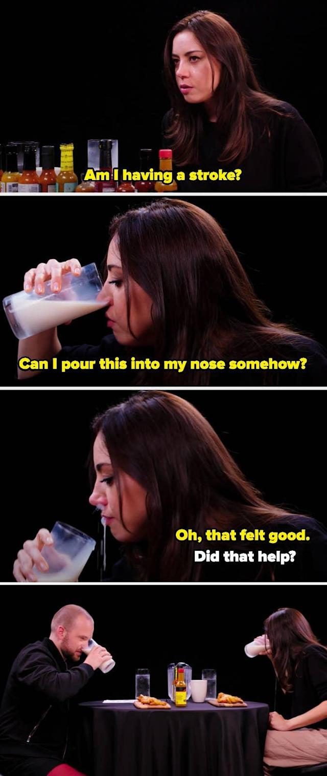 When Aubrey Plaza ate a bunch of hot wings and then, for relief, poured milk on her nose, getting Sean Evans to join her.