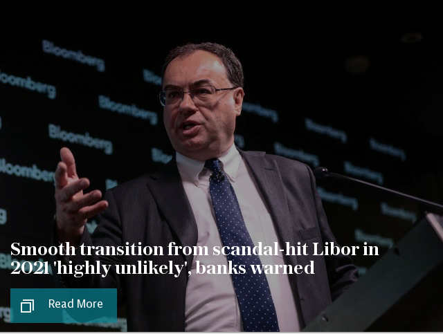 Smooth transition from scandal-hit Libor in 2021 'highly unlikely', banks warned