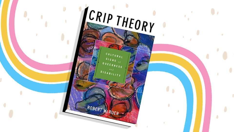 """In """"Crip Theory,"""" Robert McRuer examines the similarities and differences between the queer community and the disability community."""