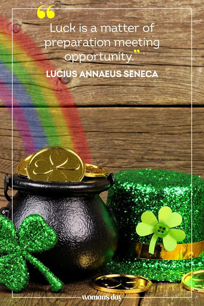 "<p>""Luck is a matter of preparation meeting opportunity."" — Lucius Annaeus Seneca</p>"