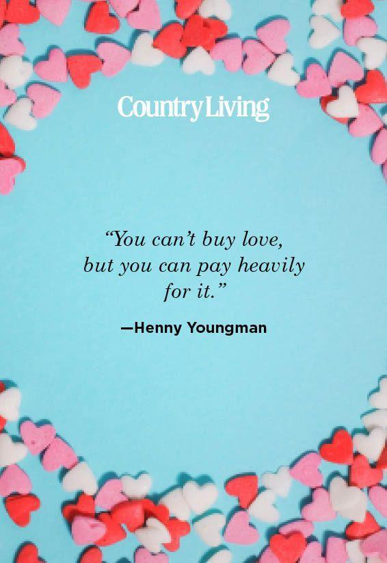 "<p>""You can't buy love, but you can pay heavily for it.""</p>"