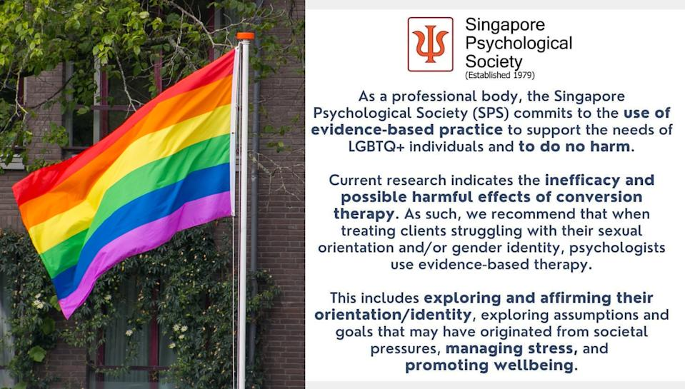 The Singapore Psychological Society is the first professional body in Singapore to repudiate conversion therapy, the practice of trying to change or suppress the sexual orientation or gender identity of LGBTQ people.